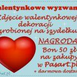 Walentynkowe wyzwanie z Pasart.pl